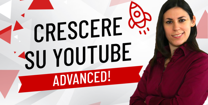 far_crescere_canale_youtube_consigli_avanzati