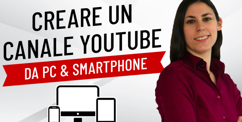 come_crere_un_canale_youtube_pc_smartphone