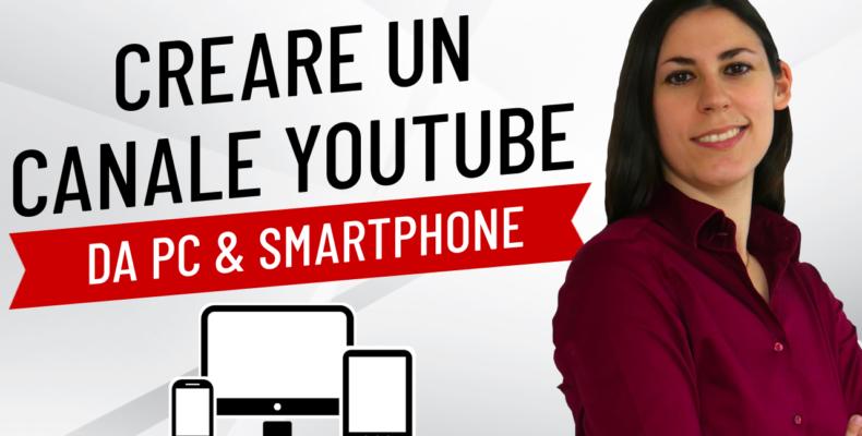 come_crere_un_canale_youtube_pc_smartphone